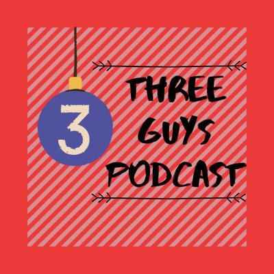 Three Guys Podcast