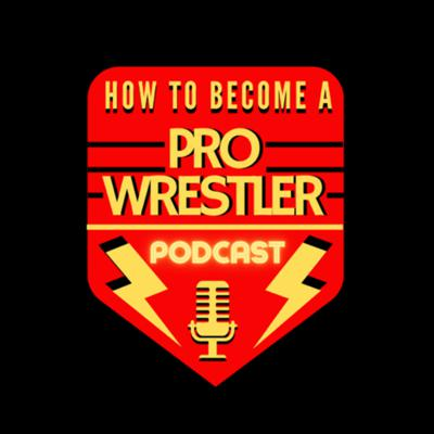 How to Become a Pro Wrestler