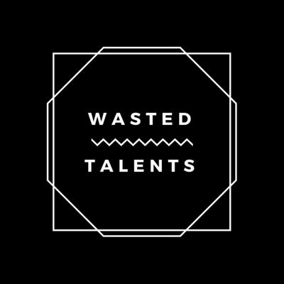 WASTED TALENTS