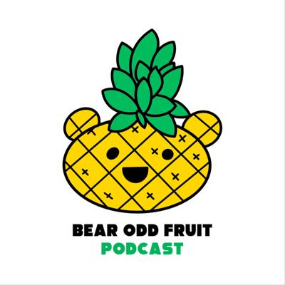 Bear Odd Fruit Podcast