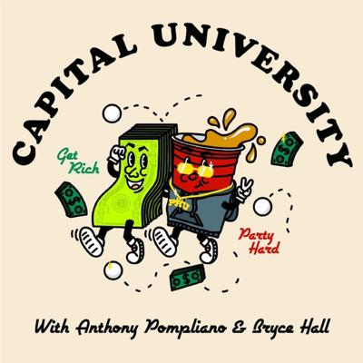 """Where wealth meets influence — a podcast dedicated to helping creators get and stay wealthy. Welcome to Capital University 🎓  Bryce Hall is one of the most influential people in America. In this podcast, well-known investor Anthony """"Pomp"""" Pompliano mentors Bryce and teaches him the basics of investing. The two co-hosts break down various investment strategies, explore ways to build generational wealth, and discuss the challenges that arise from being young, rich, and famous."""