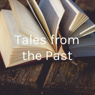 Tales from the Past