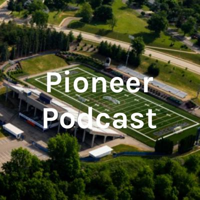Pioneer Podcast