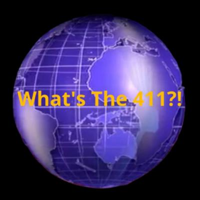 What's The 411?!