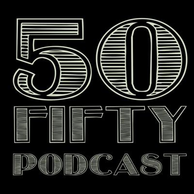 50 Fifty Podcast