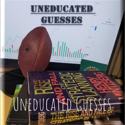 Uneducated Guesses