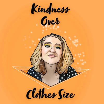 Kindness Over Clothes Size