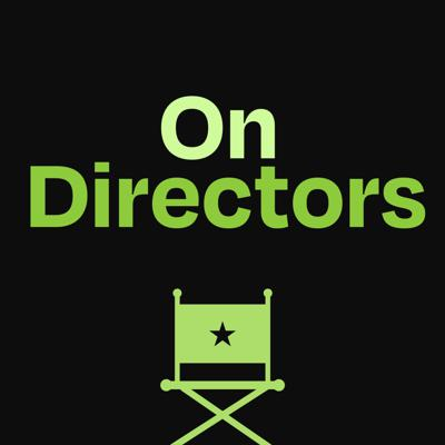 On directors is a podcast that deep dives a new filmmaker every episode.