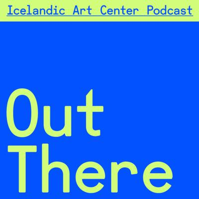 Icelandic Art Center — Out There