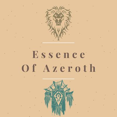 Essence of Azeroth - A World of Warcraft Lore Podcast