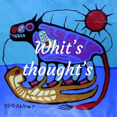 Whit's thought's