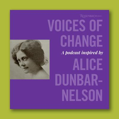 Voices of Change: A Podcast Inspired by Alice Dunbar-Nelson
