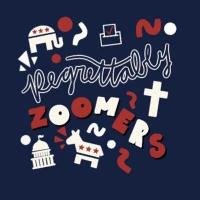 Regrettably Zoomers Podcast