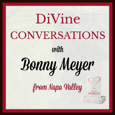 DiVine Conversations with Bonny Meyer from Napa Valley
