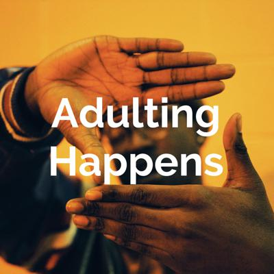 Adulting Happens