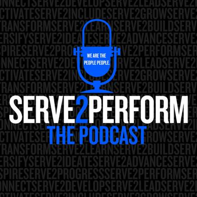 SERVE2PERFORM The Podcast