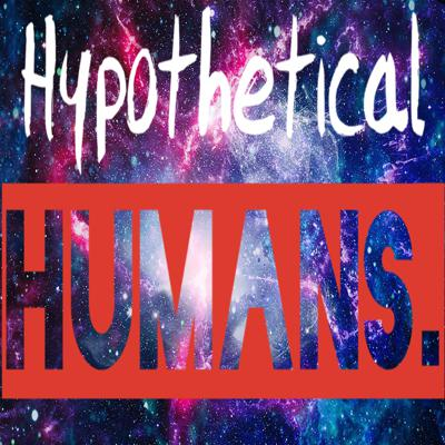 Hypothetical Humans