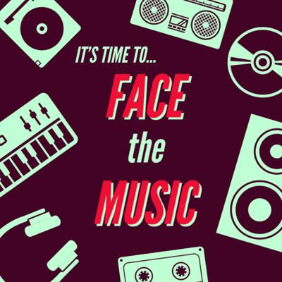 It's Time to...Face the Music