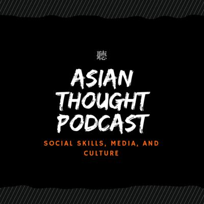 Asian Thought Podcast