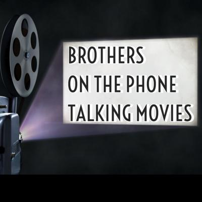 Brothers On The Phone Talking Movies