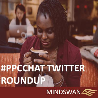 PPCChat Twitter Roundup
