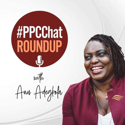 #PPCChat Roundup