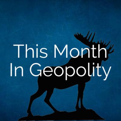 This month in Geopolity
