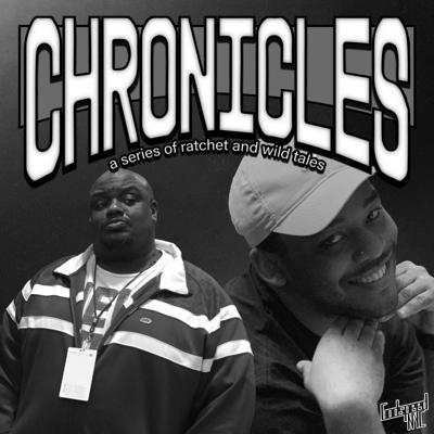 Chronicles - a series of ratchet and wild tales