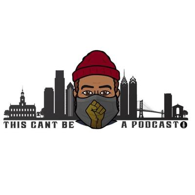 This Can't Be A Podcast