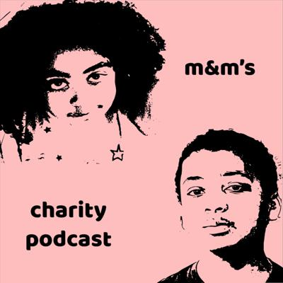 M&M's Charity Podcast