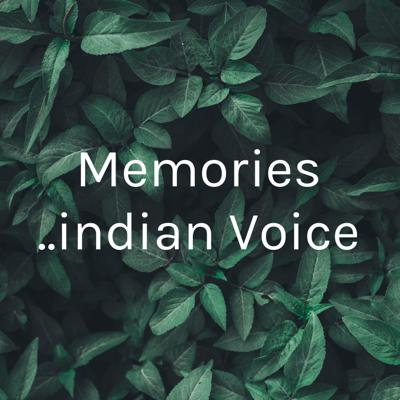 Memories ..indian Voice