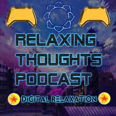 Relaxing Thoughts Podcast
