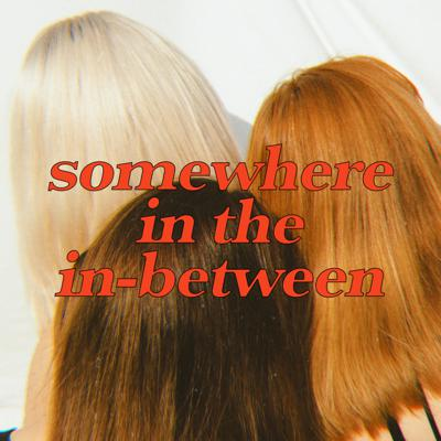 somewhere in the in-between