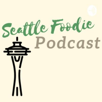 Seattle Foodie Podcast