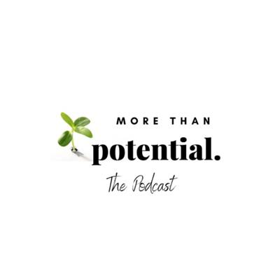 More Than Potential