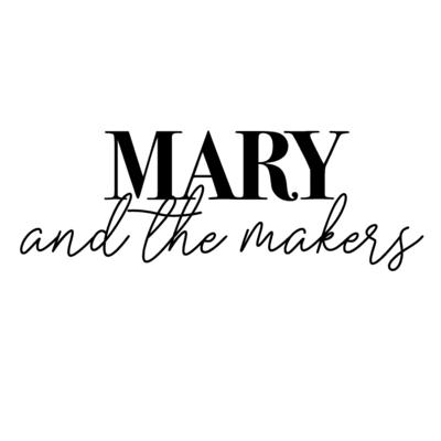 Mary and the Makers