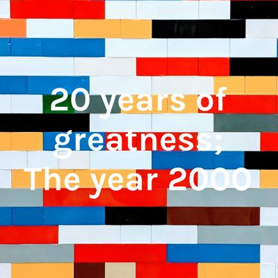 20 years of greatness; The year 2000