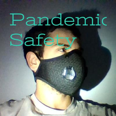 Pandemic Safety