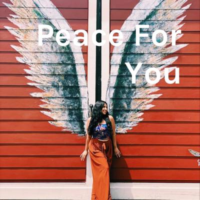 A Peace For You