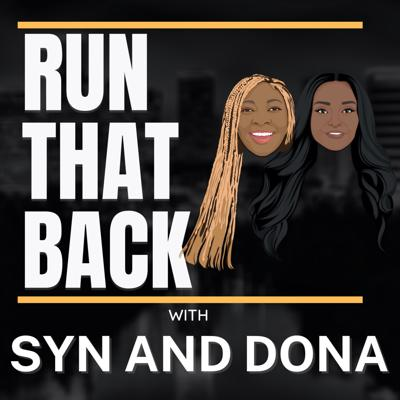 Run That Back with Syn & Dona
