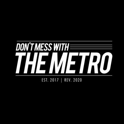 Don't Mess With The Metro