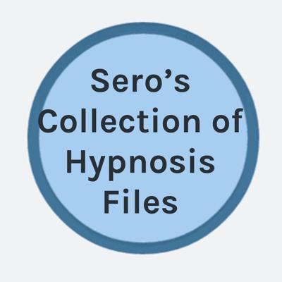 Sero's Collection of Hypnosis Files