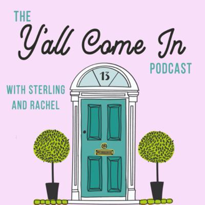 Y'all come in and listen awhile! Join friends Rachel and Sterling as they discuss small town happenings, new favorite things, and the occasional life updates.