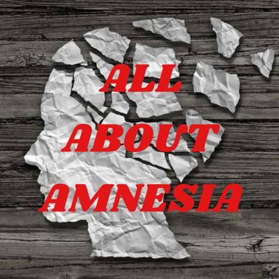 ALL ABOUT AMNESIA