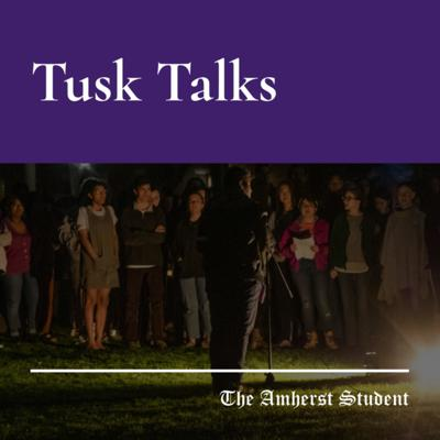 Tusk Talk is a podcast brought to you by The Amherst Student where we get to know the stories of the Amherst College community. Each episode, we talk to a different student, alumni, staff or faculty member and listen to the Amherst experience through their voice.