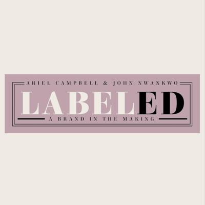 Labeled: A Brand In The Making