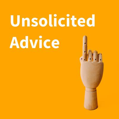 Unsolicited Advice with Jake Sprague