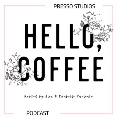 Hello, Coffee Podcast