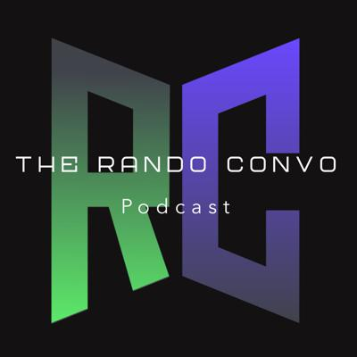 The Rando Convo Podcast