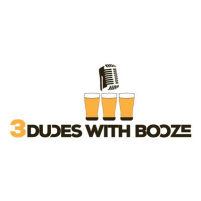 3 Dudes with Booze